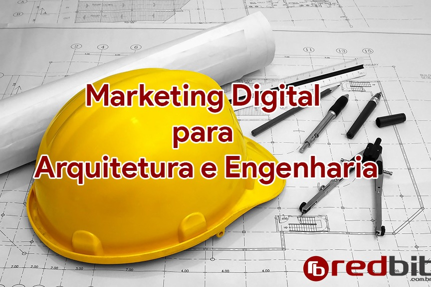 Marketing Digital para Arquitetura e Engenharia